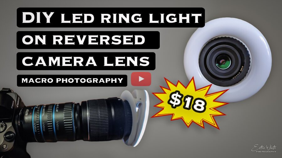 DIY & Testing LED Ring Light on Reversed Lens for Macro – Only $18   Macro Photography DIY Lighting