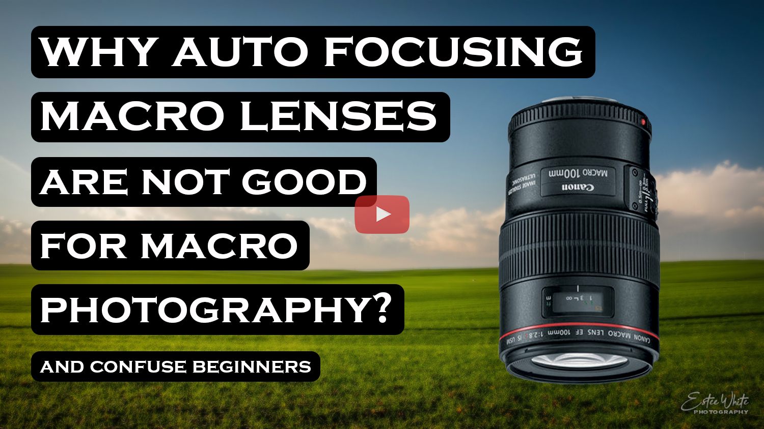 why auto focus macro not good estee white photography youtube video